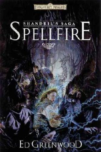 Spellfire (Shandril's Saga, Volume I) by Greenwood, Ed