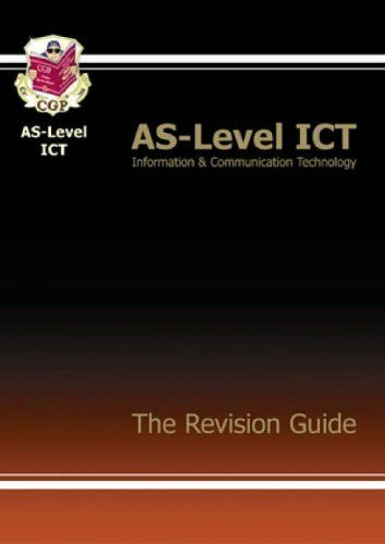 AS-Level ICT The Revision Guide By Simon Little,Chrissy Williams