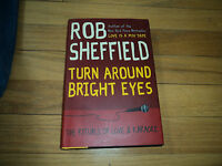 Turn Around Bright Eyes Rob Sheffield The Rituals Of Love & Karaoke