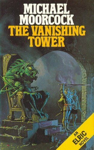 The Vanishing Tower (Elric series) by Moorcock, Michael 0586207740 The Cheap