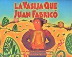 La Vasija Que Juan Fabrico by Nancy Andrews-Goebel (Paperback / softback, 2004)