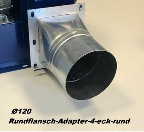 Rundflansch Adapter 4-eck/rund Rohranschluss Schlauchanschluss Stutzen 120 Blech