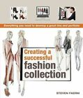 Creating a Successful Fashion Collection: Everything You Need to Develop a Great Line and Portfolio by Steven Faerm (Paperback / softback)