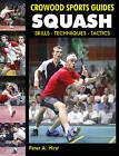 Squash: Skills - Techniques - Tactics by Peter A. Hirst (Paperback, 2011)