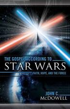 The Gospel According To...: The Gospel According to Star Wars : Faith, Hope, and the Force by John C. McDowell (2007, Paperback)