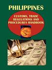 Philippines Customs, Trade Regulations and Procedures Handbook by International Business Publications, USA (Paperback / softback, 2010)