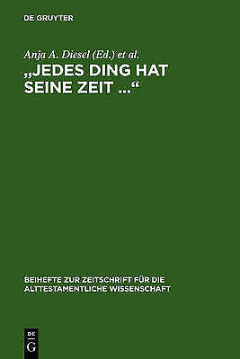 """""""Jedes Ding Hat Seine Zeit ..."""" (Beihefte Zur Zeitschrift Fur die Alttestamentl"""