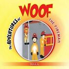 The Adventures of Woof: The Fireman by Waka (Paperback / softback, 2014)