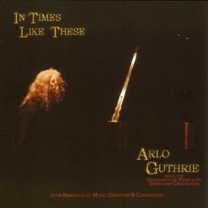 ARLO-GUTHRIE-IN-TIMES-LIKE-THESE-CD-NEW