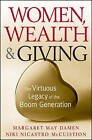 Women, Wealth and Giving: The Virtuous Legacy of the Boom Generation by Niki Nicastro McCuistion, Margaret May Damen (Hardback, 2010)