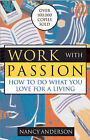 Work with Passion: How to Do What You Love for a Living by Nancy Anderson (Paperback, 2004)