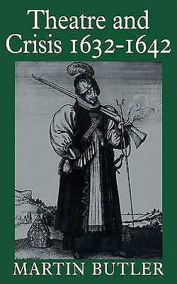 1 of 1 - Theatre and Crisis 1632-1642 (Cambridge Paperback Library), Butler, Martin, Good