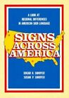Signs Across America: Look at Regional Differences in American Sign Language by Gallaudet University Press,U.S. (Paperback, 1984)