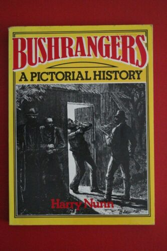 1 of 1 - BUSHRANGERS - A PICTORIAL HISTORY by Harry Nunn (Paperback, 1991)