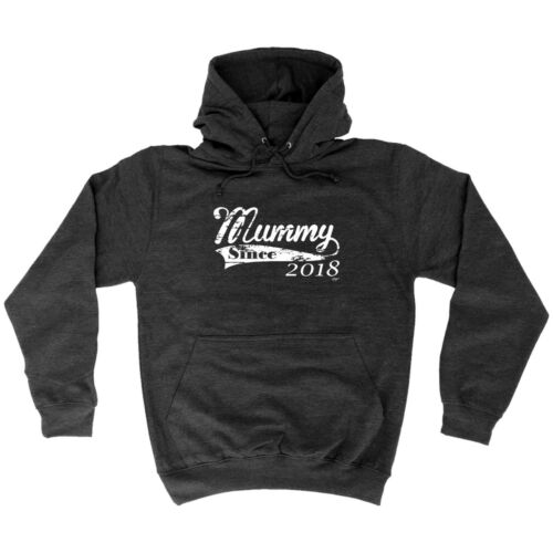 Funny Novelty Hoodie Hoody hooded Top 2018 Mummy Since