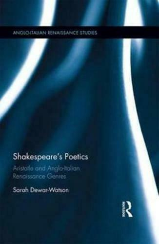 Shakespeare's Poetics by Sarah Dewar-Watson