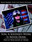 Son a Soldier's Work Is Never Done by Ph D Kathy Barnes Book Paperback