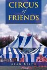 Circus of Friends by Alan Keith (Paperback, 2012)