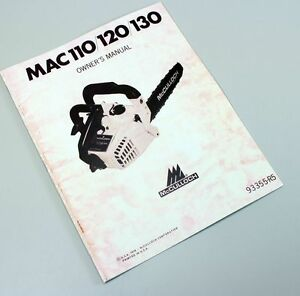 mcculloch mac 110 120 130 chainsaw owners operators manual rh ebay com McCulloch Chainsaw Manual Mac 110 120 130 Vintage McCulloch Chainsaw Cord Cutter