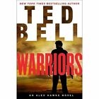 Warriors: An Alex Hawke Novel by Ted Bell (Paperback, 2014)