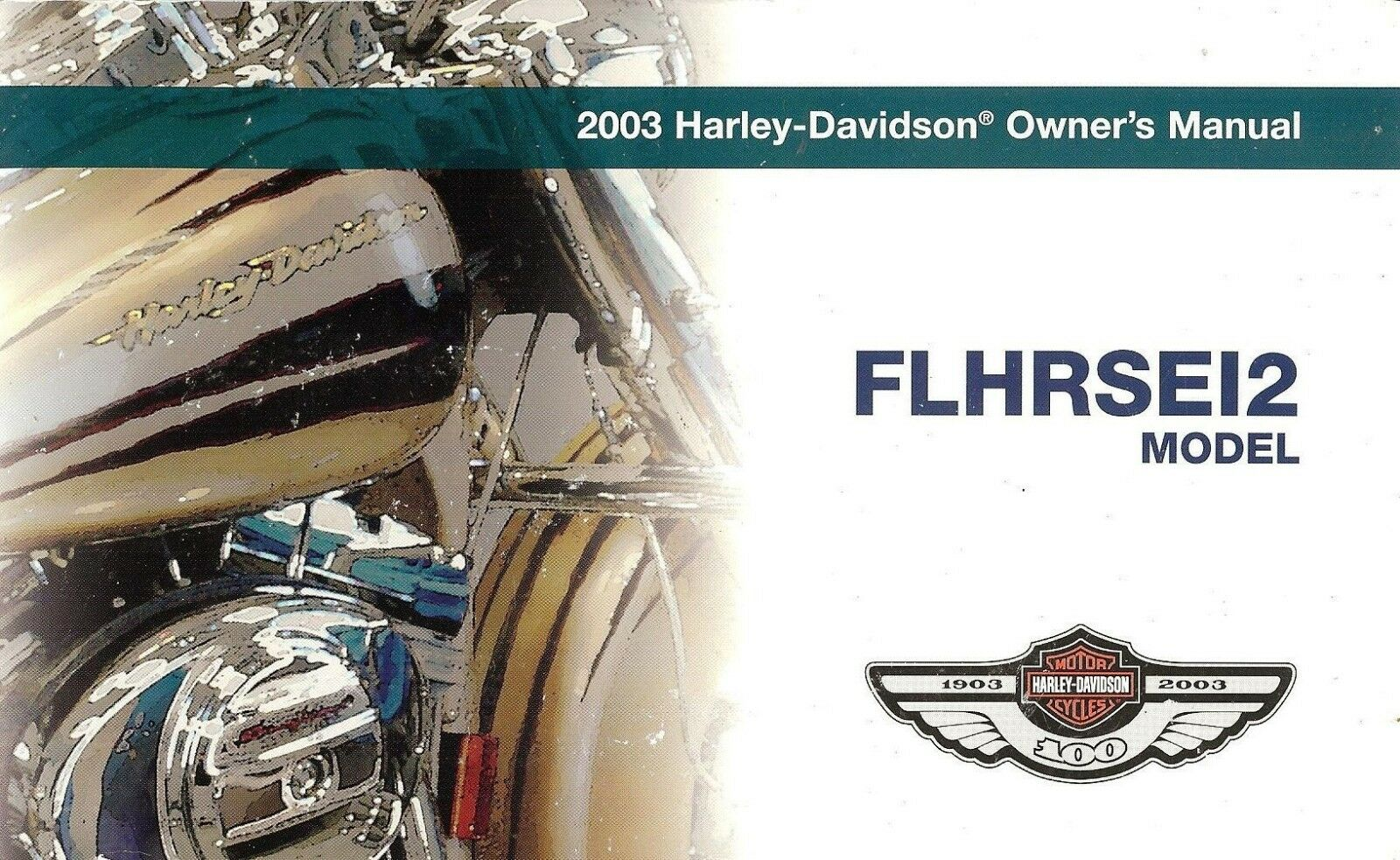 2003 Harley-Davidson CVO Flhrsei2 Road King 100th Anv Owners Manual -flhrsei