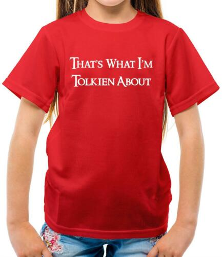 Book Kids T-Shirt Fan That/'s What I/'m Tolkien About LOTR Films Merch
