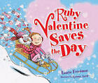 Ruby Valentine Saves the Day by Laurie B Friedman (Hardback)