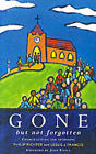 Gone But Not Forgotten: Church Leaving and Returning by Leslie J. Francis, Philip J. Richter (Paperback, 1998)