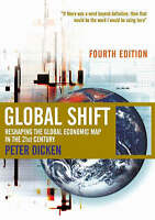 Global Shift: Reshaping the Global Economic Map in the 21st Century by Peter...