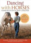 Dancing With Horses 9781570766176 by Klaus Ferdinand Hempfling Paperback