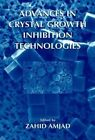 Advances in Crystal Growth Inhibition Technologies by Springer-Verlag New York Inc. (Paperback, 2013)