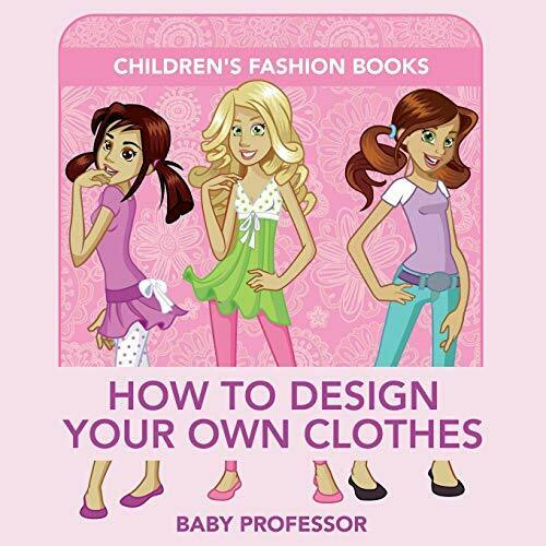 How To Design Your Own Clothes Children S Fashion Books Paperback February 15 2017 For Sale Online Ebay
