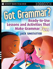 Got Grammar?: Ready-to-Use Lessons and Activities That Make Grammar Fun! by Jack Umstatter (Paperback, 2007)