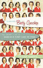 Finding Betty Crocker: The Secret Life of America's First Lady of Food by Susan Marks (Hardback, 2005)
