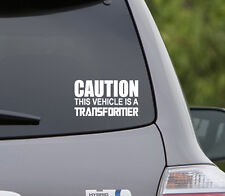 CAUTION THIS VEHICLE IS A TRANSFORMER sticker decal AUTOBOT DECEPTACON  Car