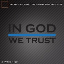 In GOD We Trust Sticker Die Cut Decal the thin blue line police officer