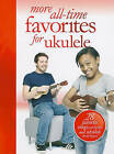 More All-Time Favorites for Ukulele by Amsco Music (Paperback / softback, 2010)