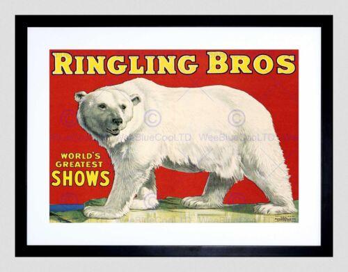 ADVERT CIRCUS RINGLING BROS POLAR BEAR GREATEST SHOW FRAMED ART PRINT B12X3019