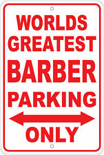 Worlds Greatest Barber Parking Only Notice 8x12 Aluminum Sign