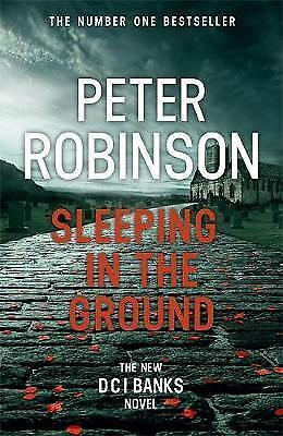 Sleeping in the Ground: DCI Banks 24 by Peter Robinson.