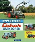 Typenatlas Eicher-Traktoren von Albert Mössmer (2011, Gebundene Ausgabe)
