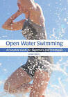 Open Water Swimming: A Complete Guide for Swimmers and Triathletes by Emma Davis (Paperback, 2013)