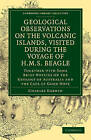 Geological Observations on the Volcanic Islands, Visited During the Voyage of H.M.S. Beagle: Together with Some Brief Notices on the Geology of Australia and the Cape of Good Hope by Charles Darwin (Paperback, 2011)