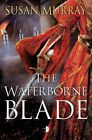 The Waterborne Blade by Susan Murray (Paperback, 2015)