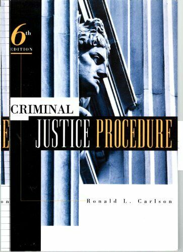 Criminal Justice Procedure By Ronald L. Carlson