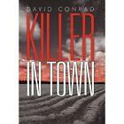 Killer in Town 9781462003990 by David Conrad Hardcover