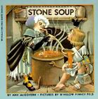 Stone Soup by Ann McGovern (1986, Reinforced, Prebound)