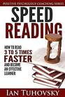 Speed Reading: How to Read 3-5 Times Faster and Become an Effective Learner by Ian Tuchovsky (Paperback / softback, 2014)