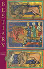 Bestiary: Being an English Version of the Bodleian Library, Oxford, MS Bodley 764 by Richard Barber (Paperback, 1992)