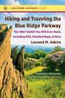 Southern Gateways Guides: Hiking and Traveling the Blue Ridge Parkway : The Only Guide You Will Ever Need, Including GPS, Detailed Maps, and More by Leonard M. Adkins (2013, Paperback)